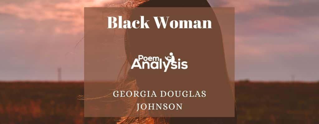 Black Woman by Georgia Douglas Johnson