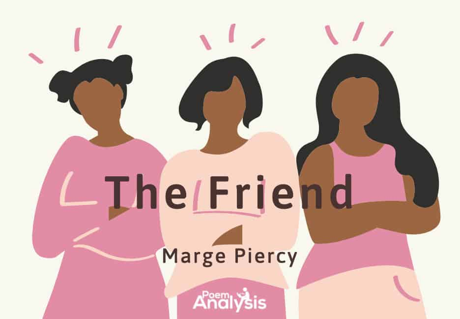 The friend by Marge Piercy
