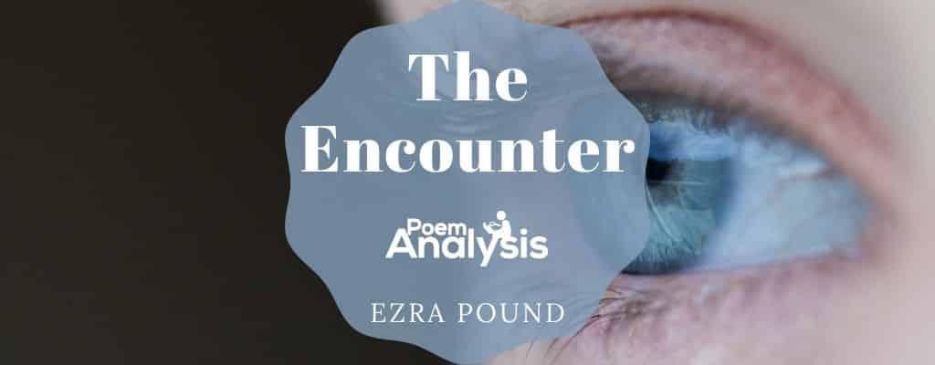 The Encounter by Ezra Pound
