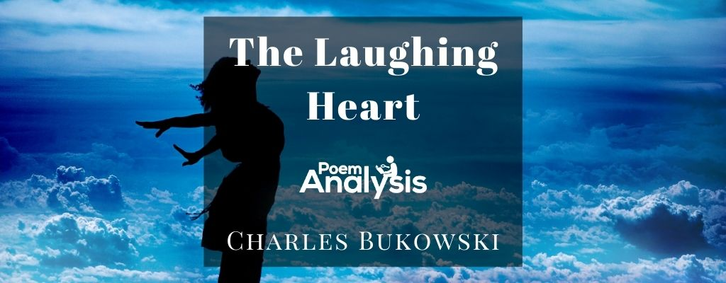 The Laughing Heart by Charles Bukowski