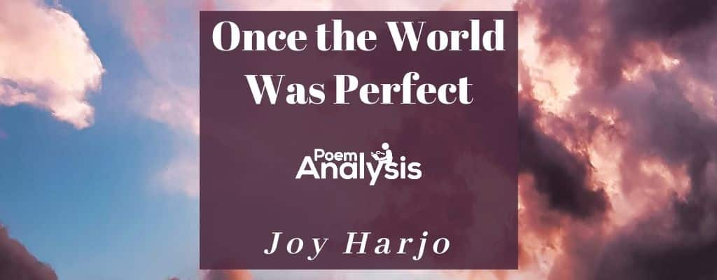 Once the World Was Perfect by Joy Harjo