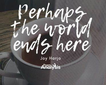 Perhaps the World Ends Here by Joy Harjo