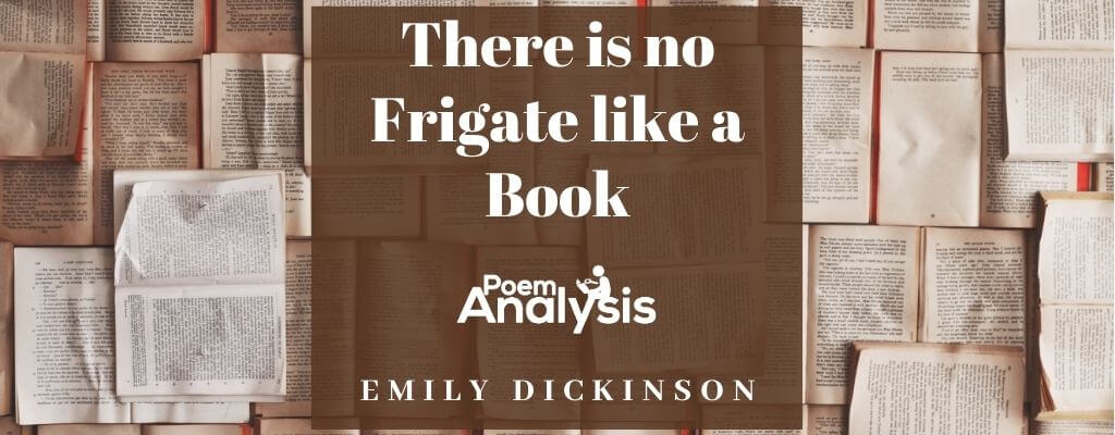 There is no Frigate like a Book by Emily Dickinson