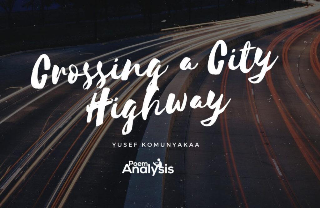 Crossing a City Highway by Yusef Komunyakaa