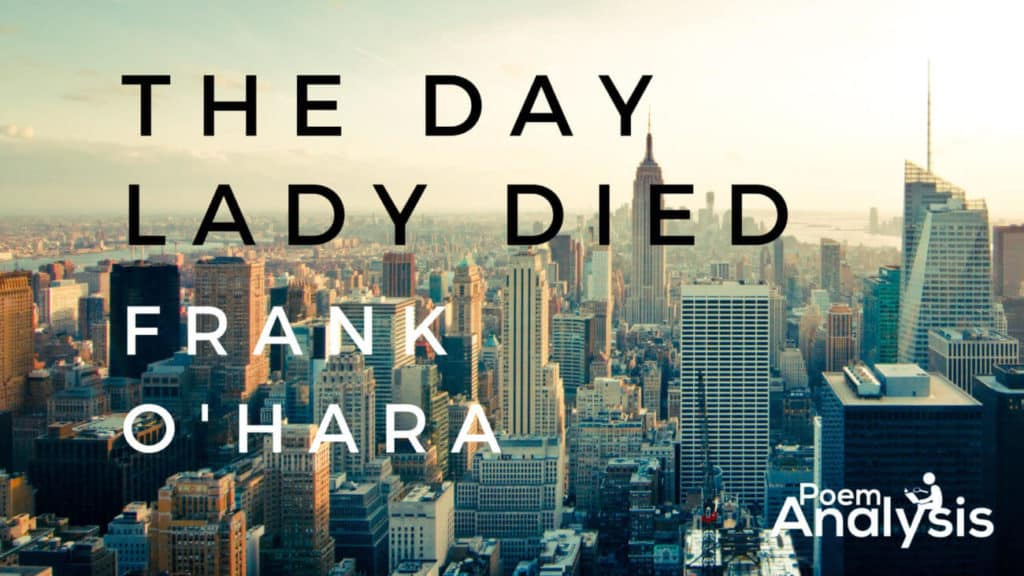 The Day Lady Died by Frank O'Hara