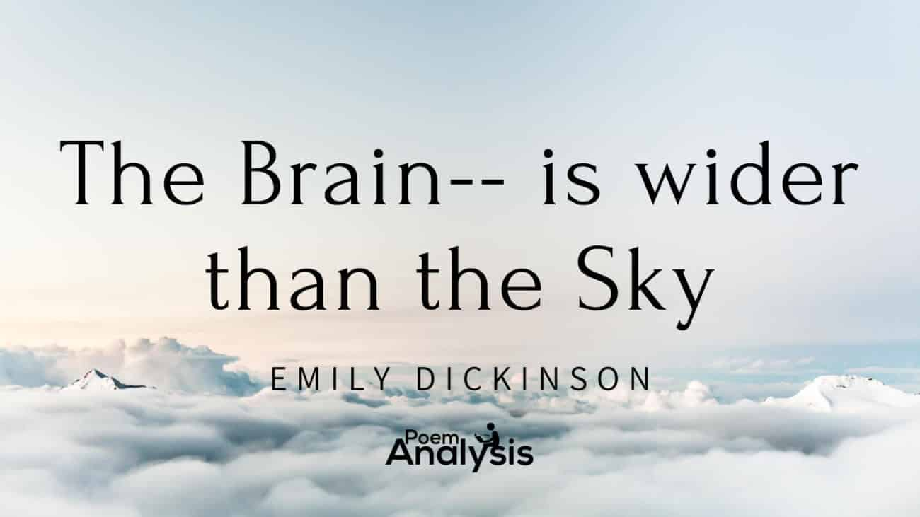 The Brain—is wider than the Sky by Emily Dickinson