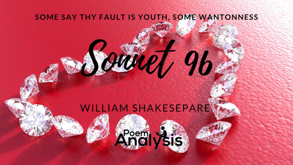 Sonnet 96: Some say thy fault is youth, some wantonness by William Shakespeare