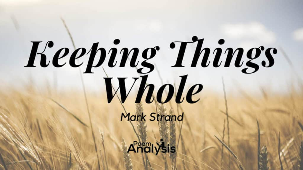 Keeping Things Whole by Mark Strand