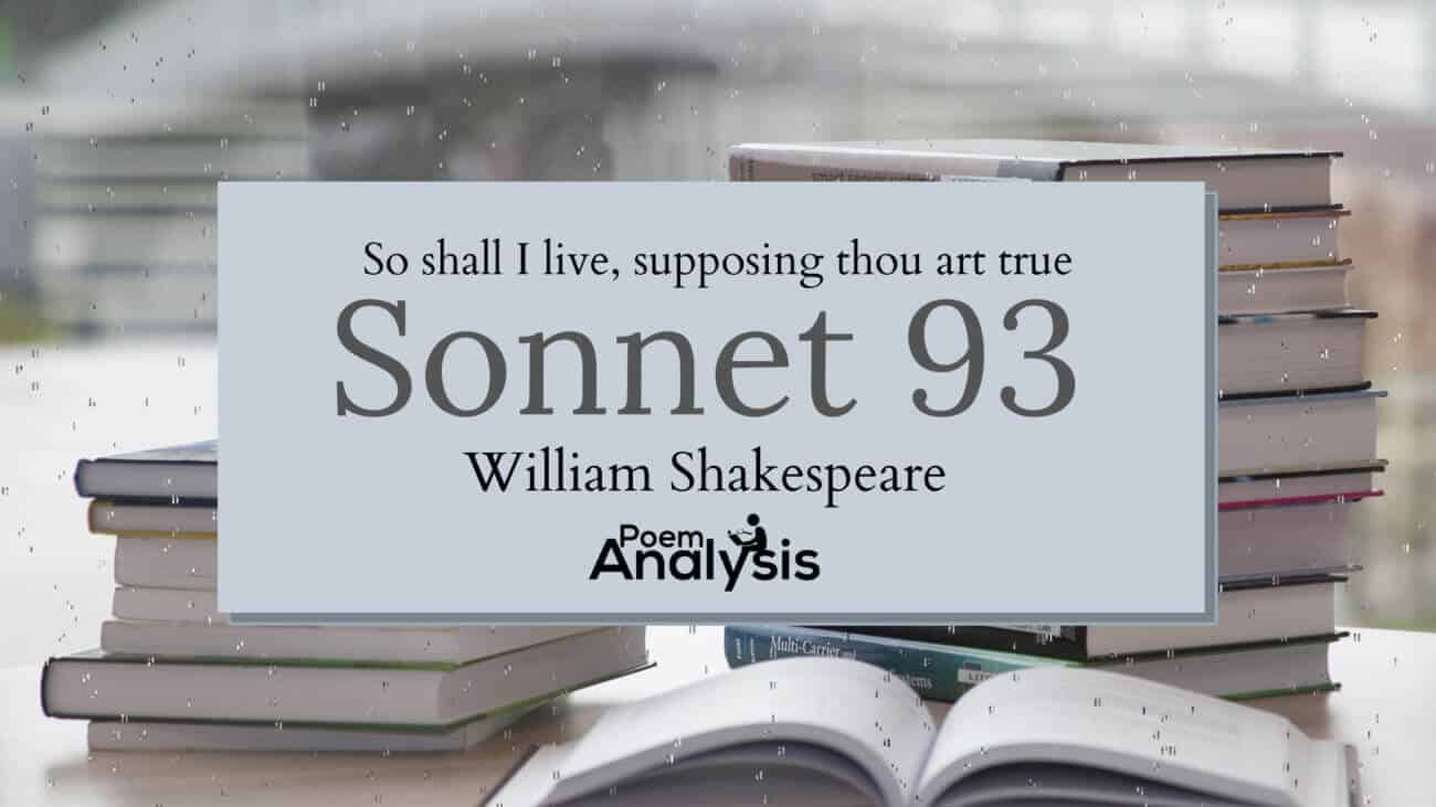 Analysi Of Sonnet 93 So Shall I Live Supposing Thou Art True Paraphrase