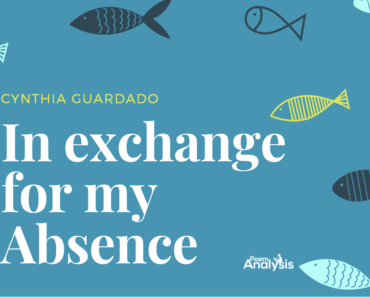 In Exchange for my Absence by Cynthia Guardado