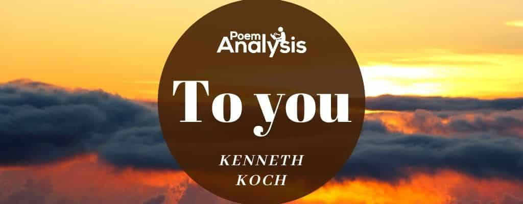 To you by Kenneth Koch