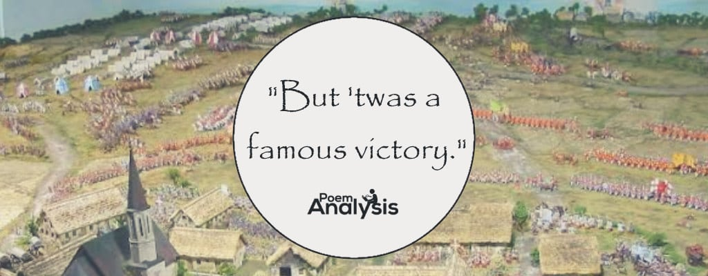 """""""But 'twas a famous victory."""""""