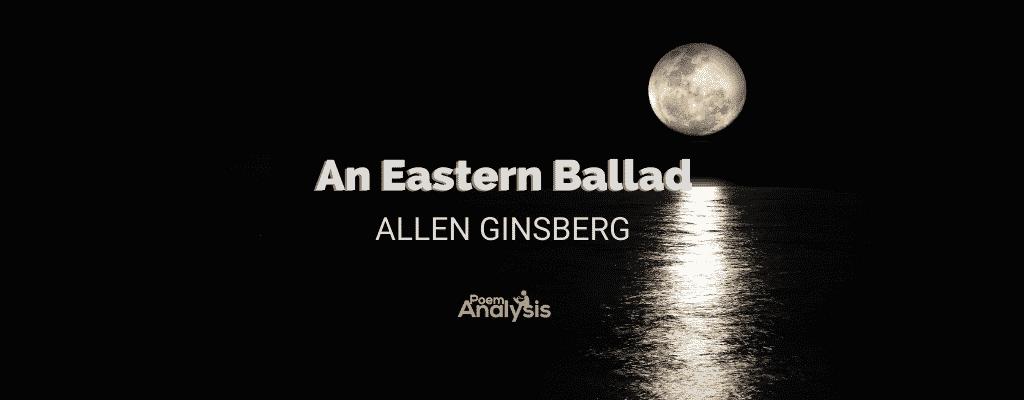 An Eastern Ballad by Allen Ginsberg