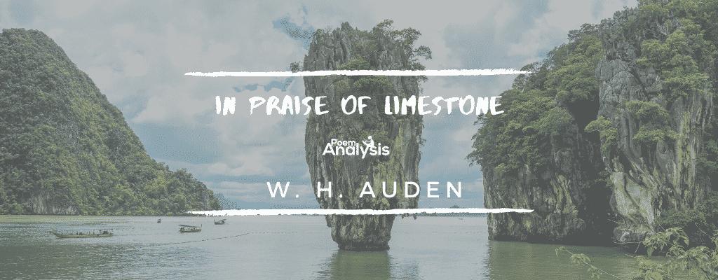 In Praise of Limestone by W. H. Auden