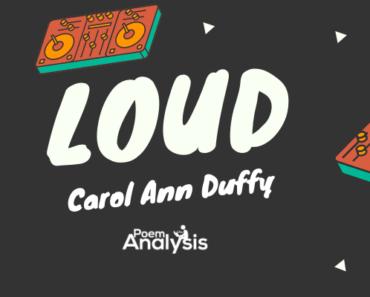 Loud by Carol Ann Duffy