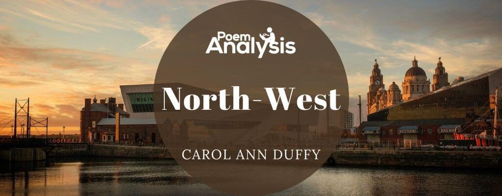 North-West by Carol Ann Duffy