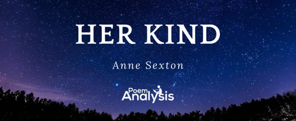 Her Kind by Anne Sexton