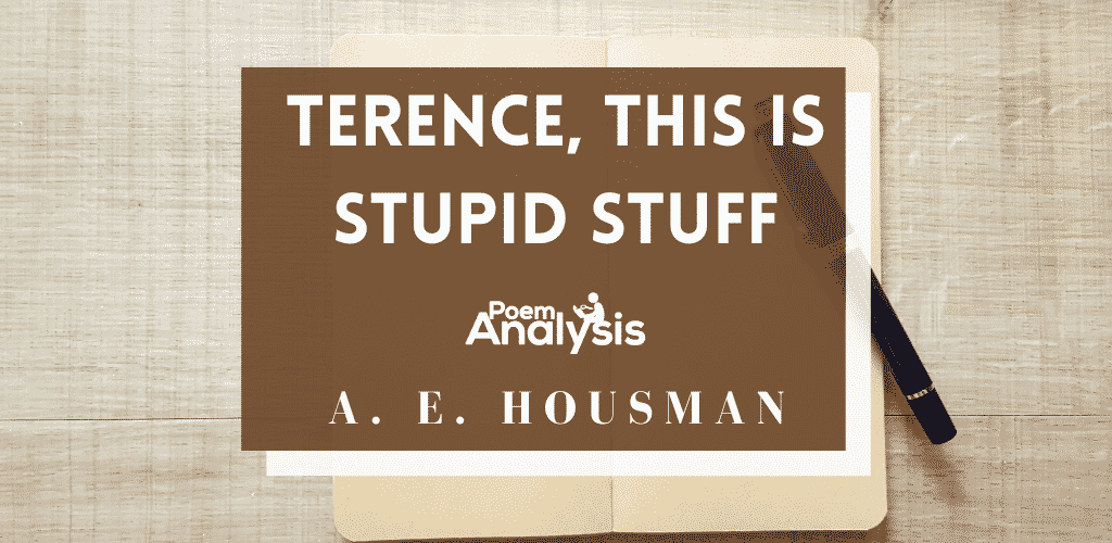 Terence, This is Stupid Stuff by A. E. Housman