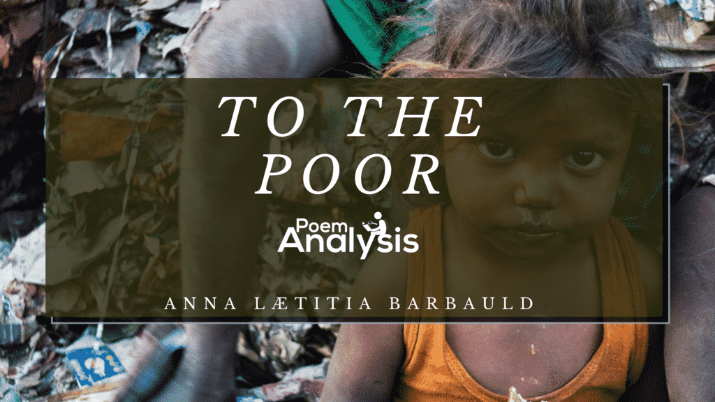 To the Poor by Anna Lætitia Barbauld