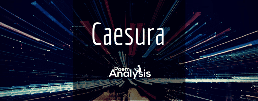 Caesura - Definition, Explanation and Examples