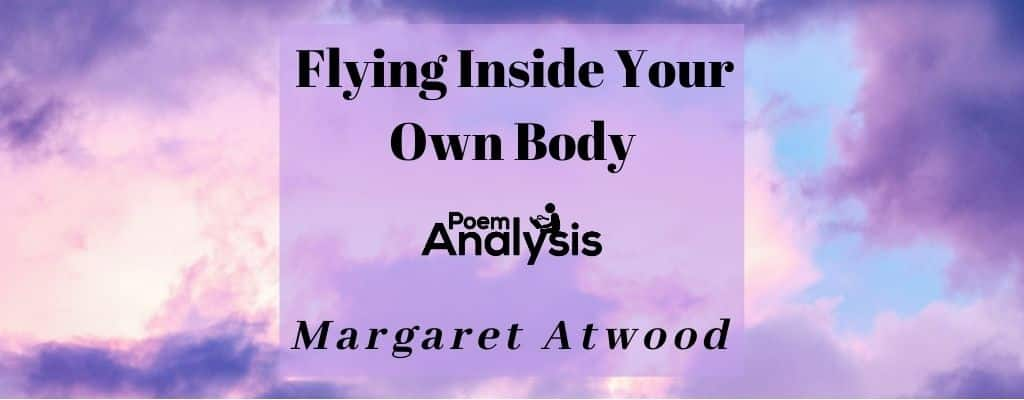 Flying Inside Your Own Body by Margaret Atwood
