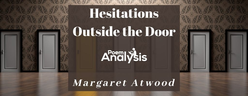 Hesitations Outside the Door by Margaret Atwood