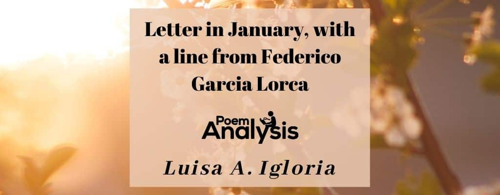 Letter in January, with a line from Federico Garcia Lorca by Luisa A. Igloria