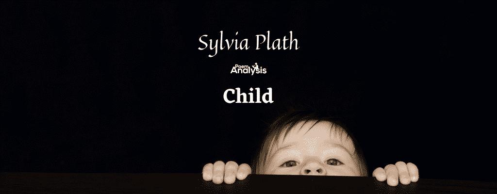 Child by Sylvia Plath