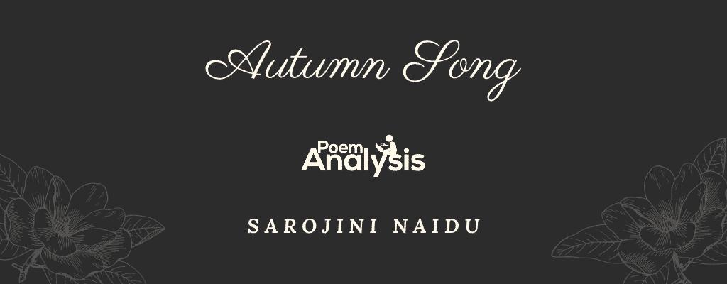 Autumn Song by Sarojini Naidu