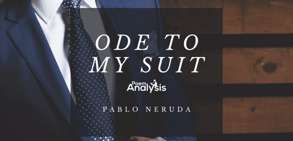 Ode to My Suit by Pablo Neruda