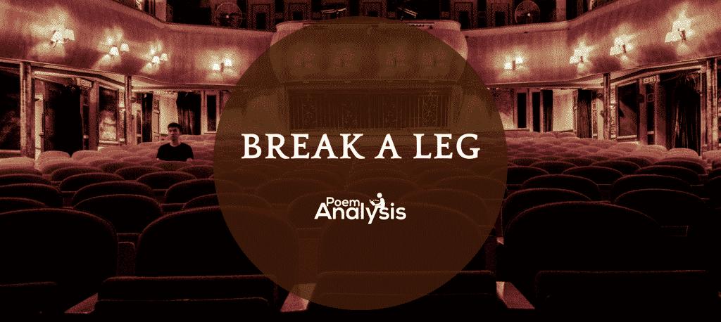 """Break a leg"" - Meaning and Origin"