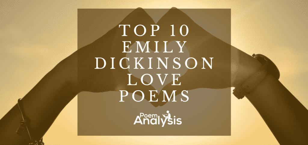 Top 10 Emily Dickinson Love Poems Poet Lovers Must Read