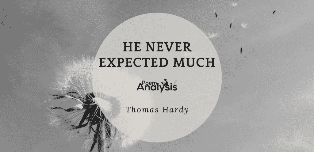 He Never Expected Much by Thomas Hardy
