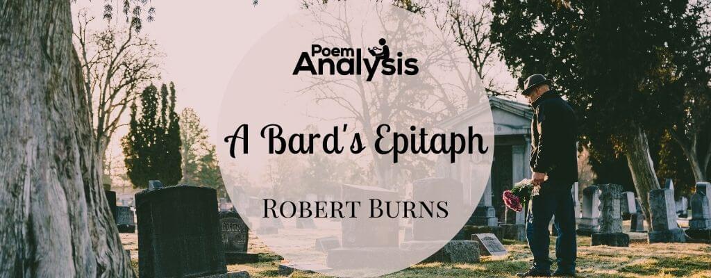 A Bard's Epitaph by Robert Burns