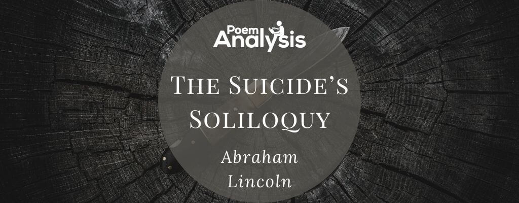 The Suicide's Soliloquy by Abraham Lincoln