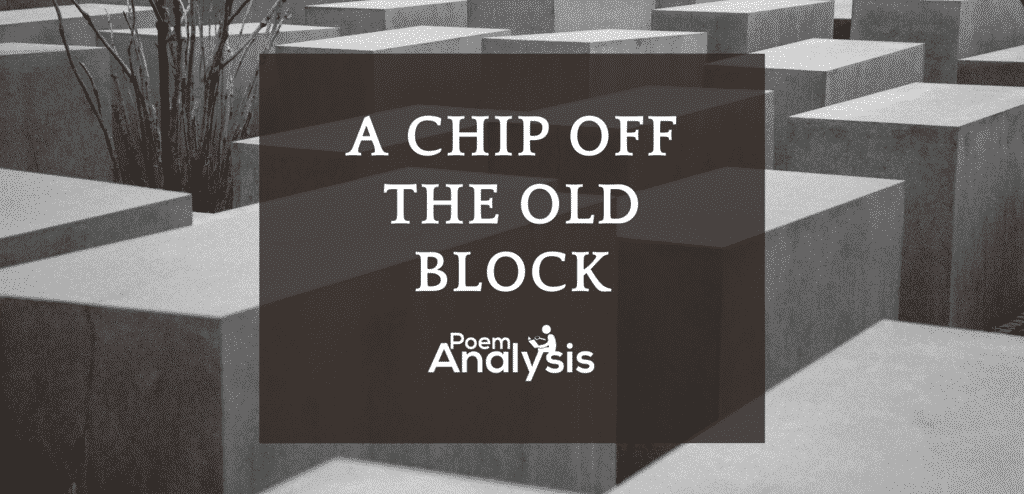 A chip off the old block idiom