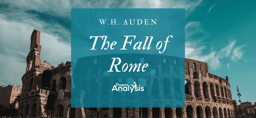The Fall of Rome W. H. Auden
