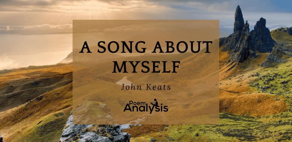 A Song About Myself by John Keats