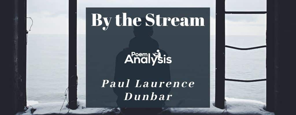 By the Stream by Paul Laurence Dunbar