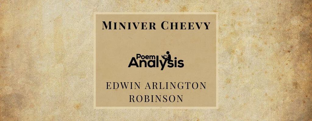 Miniver Cheevy by Edwin Arlington Robinson