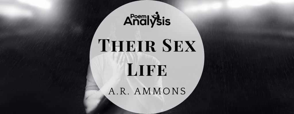 Their Sex Life by A.R. Ammons