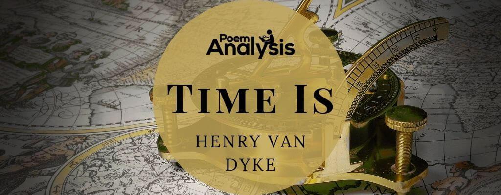 Time Is by Henry van Dyke