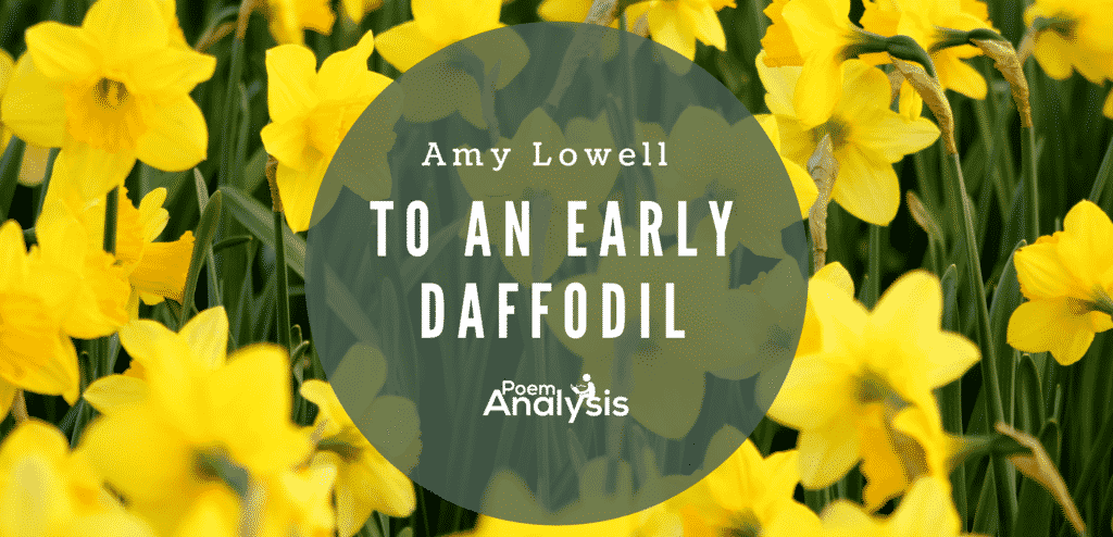 To an Early Daffodil by Amy Lowell