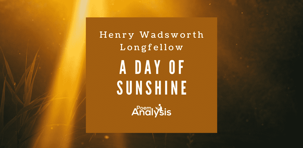 A Day of Sunshine by Henry Wadsworth Longfellow