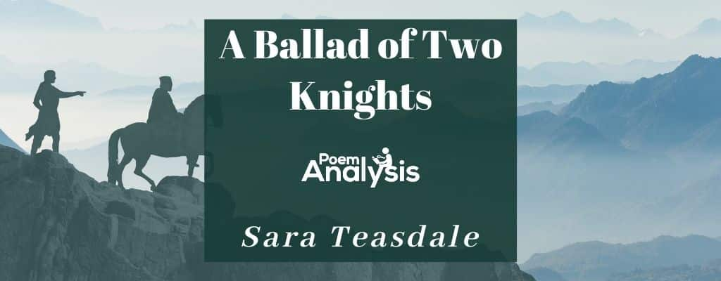 A Ballad of Two Knights by Sara Teasdale
