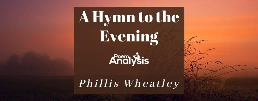 A Hymn to the Evening by Phillis Wheatley