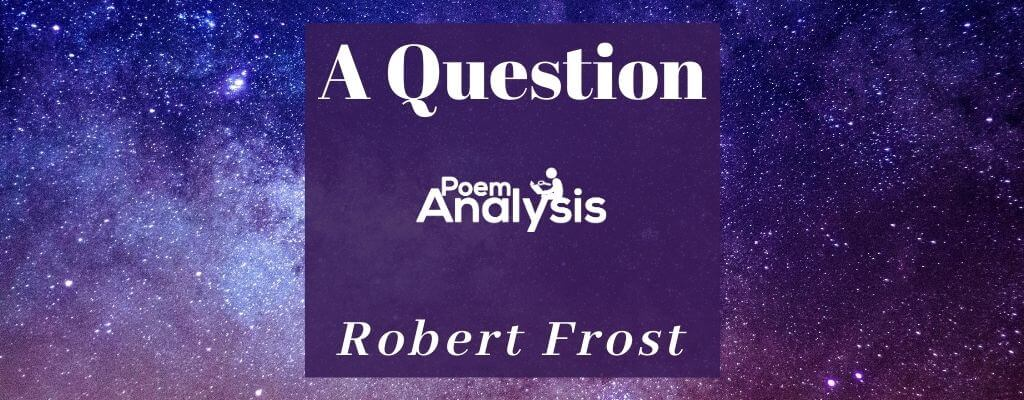 A Question by Robert Frost