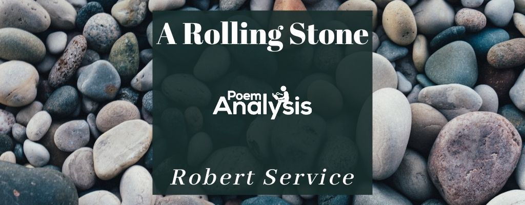 A Rolling Stone by Robert Service