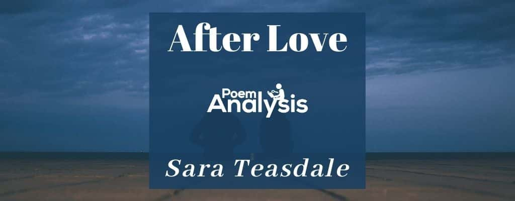 After Love by Sara Teasdale
