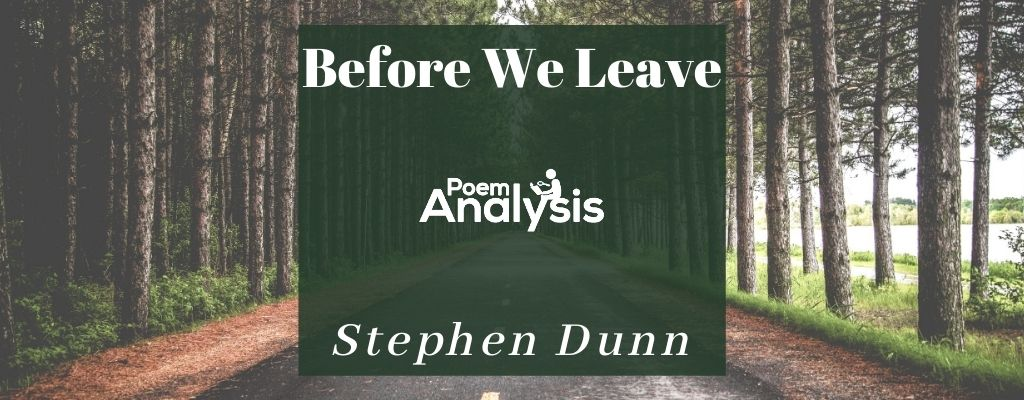 Before We Leave by Stephen Dunn